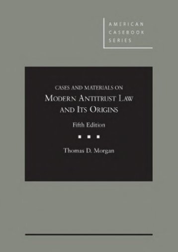 Unlimited Ebook Cases and Materials on Modern Antitrust Law and Its Origins (American Casebook Series) -  Unlimed acces book - By Thomas Morgan