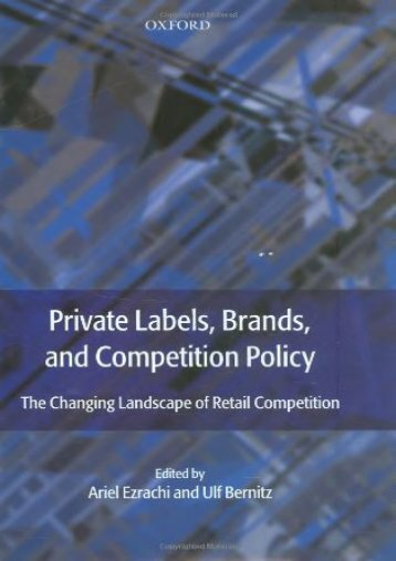 Read PDF Private Labels, Brands and Competition Policy: The Changing Landscape of Retail Competition -  Unlimed acces book - By