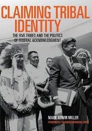 Read PDF Claiming Tribal Identity -  Populer ebook - By Prof Mark Edwin Miller