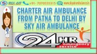Charter Air Ambulance from Patna to Delhi by Sky Air Ambulance