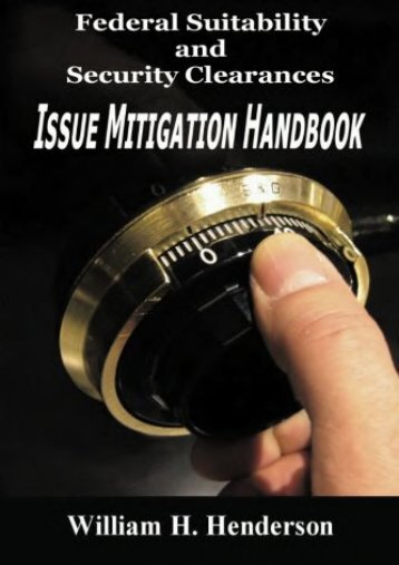 Unlimited Ebook Federal Suitability and Security Clearances: Issue Mitigation Handbook -  Online - By William H Henderson