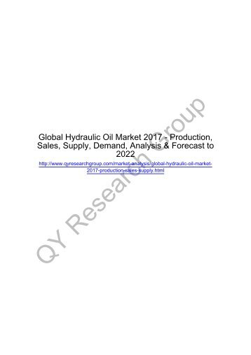 Global Hydraulic Oil Market 2017 - Regional Outlook, Growing Demand, Analysis, Size, Share and Forecast to 2022