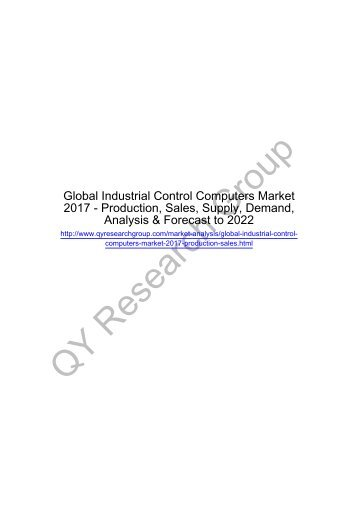 Global Industrial Control Computers Market 2017 - Regional Outlook, Growing Demand, Analysis, Size, Share and Forecast to 2022