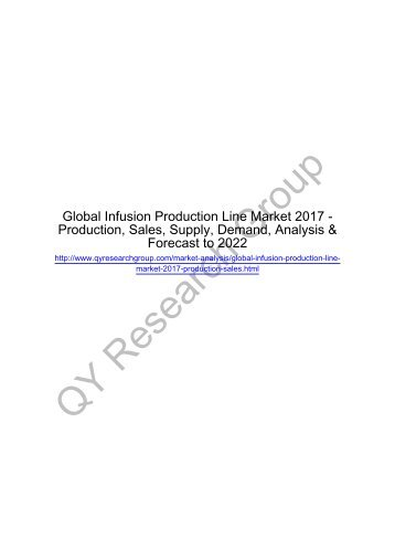 Global Infusion Production Line Market 2017 - Regional Outlook, Growing Demand, Analysis, Size, Share and Forecast to 2022
