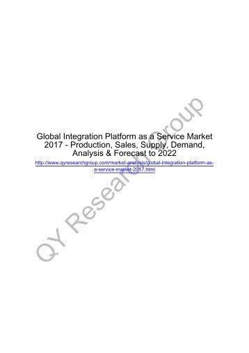 Global Integration Platform as a Service Market 2017 - Regional Outlook, Growing Demand, Analysis, Size, Share and Forecast to 2022