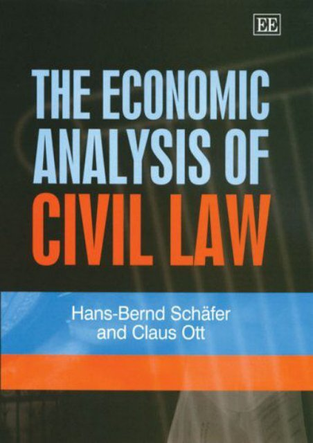Unlimited Read and Download The Economic Analysis of Civil Law -  Unlimed acces book - By Hans-Bernd Schafer