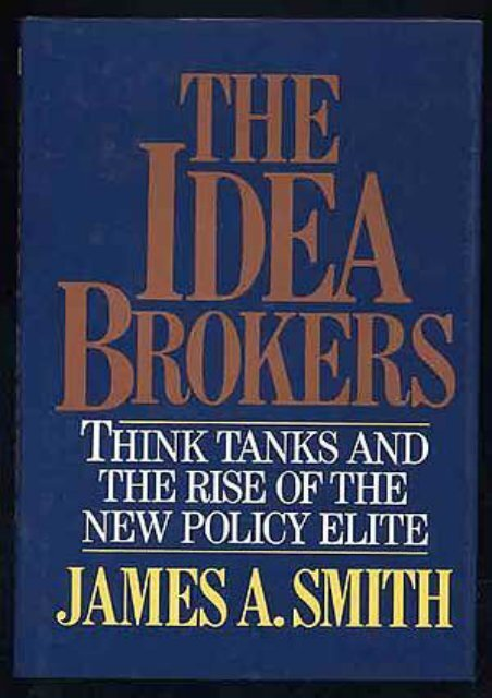 Unlimited Read and Download The Idea Brokers: Think Tanks