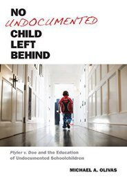 Download Ebook No Undocumented Child Left Behind: Plyler v. Doe and the Education of Undocumented Schoolchildren (Citizenship and Migration in the Americas) -  Populer ebook - By Michael  A. Olivas