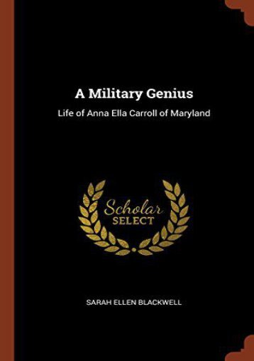 Unlimited Ebook A Military Genius: Life of Anna Ella Carroll of Maryland -  Online - By Sarah Ellen Blackwell