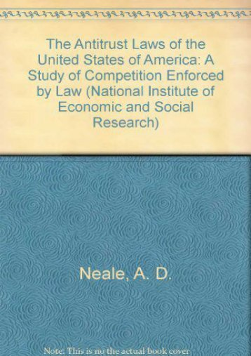 Read PDF The Antitrust Laws of the United States of America: A Study of Competition Enforced by Law (National Institute of Economic and Social Research Economic and Social Studies) -  Populer ebook - By A. D. Neale