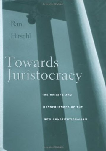Best PDF Towards Juristocracy: The Origins and Consequences of the New Constitutionalism -  Unlimed acces book - By Ran Hirschl