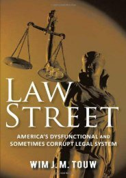 Unlimited Read and Download Law Street: America s Dysfunctional and Sometimes Corrupt Legal System -  [FREE] Registrer - By Wim J. M. Touw