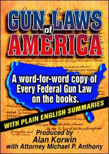 Unlimited Read and Download Gun Laws of America: Every Federal Gun Law on the Books: With Plain English Summaries -  Populer ebook - By Alan Korwin