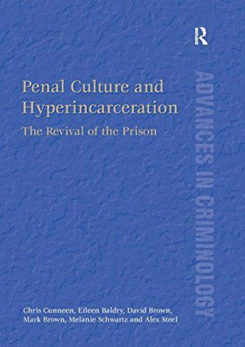 [Free] Donwload Penal Culture and Hyperincarceration: The Revival of the Prison -  Populer ebook - By Chris Cunneen