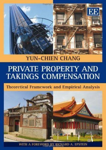 Read PDF Private Property and Takings Compensation: Theoretical Framework and Empirical Analysis -  Online - By Yun-Chien Chang