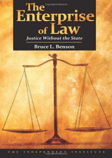 Download Ebook The Enterprise of Law: Justice Without the State -  Unlimed acces book - By Bruce L. Benson