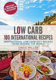 Download Ebook Low Carb: 100 International Recipes - Inspirational Low Carb Diet Recipes From A -  Online - By Craig Miller