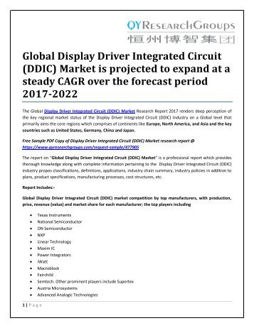 Global Display Driver Integrated Circuit (DDIC) Market is projected to expand at a steady CAGR over the forecast period 2017-2022