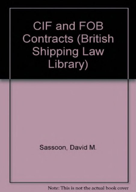 Unlimited Read and Download CIF and FOB Contracts (British Shipping Law Library) -  Unlimed acces book - By David M. Sassoon