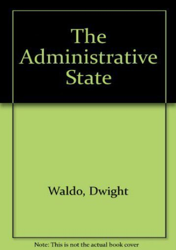 Download Ebook The Administrative State -  For Ipad - By Dwight Waldo