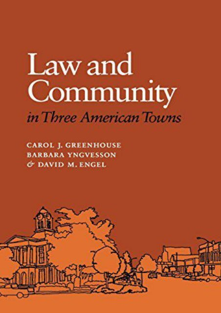 Unlimited Read and Download Law and Community in Three American Towns -  Unlimed acces book - By Carol J. Greenhouse