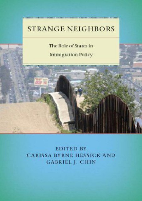 Best PDF Strange Neighbors: The Role of States in Immigration Policy (Citizenship and Migration in the Americas) -  Unlimed acces book - By