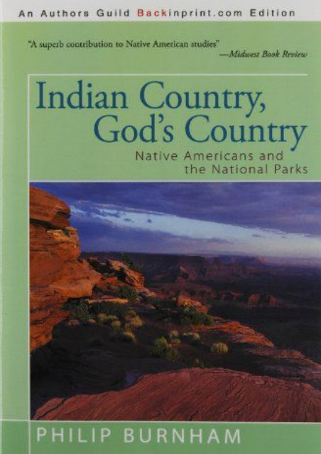 Unlimited Read and Download Indian Country, God s Country: Native Americans and the National Parks -  Unlimed acces book - By Philip Burnham