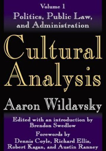 Unlimited Ebook Cultural Analysis: Volume 1, Politics, Public Law, and Administration: Politics, Public Law, and Administration v. 1 -  Best book - By Aaron Wildavsky