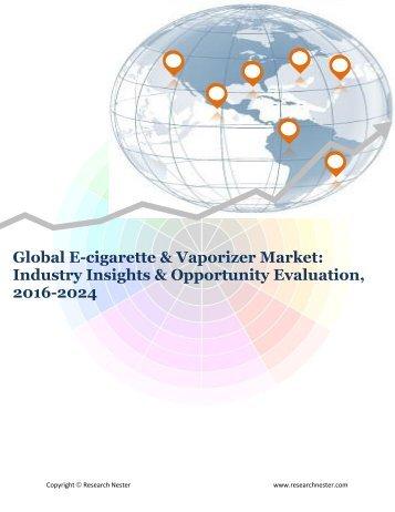 Global E-cigarette & Vaporizer Market (2016-2024)- Research Nester