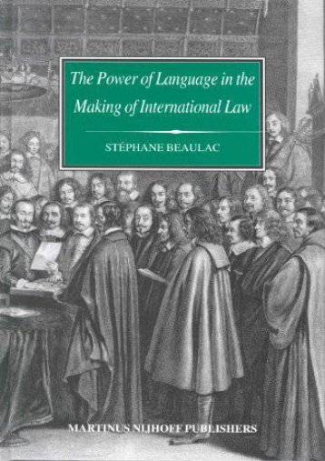 Full Download Power of Language in the Making of International Law, The: The Word Sovereignty in Bodin and Vattel and the Myth of Westphalia (Developments in International Law) -  For Ipad - By S. Beaulac