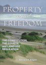 Best PDF Property and Freedom: Constitution, the Courts and Land-use Regulation (Studies in social philosophy   policy) -  Unlimed acces book - By