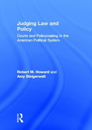 Download Ebook Judging Law and Policy: Courts and Policymaking in the American Political System -  Online - By Robert M. Howard