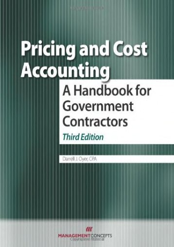 Unlimited Read and Download Pricing and Cost Accounting: A Handbook for Government Contractors -  Best book - By Darell J. Over
