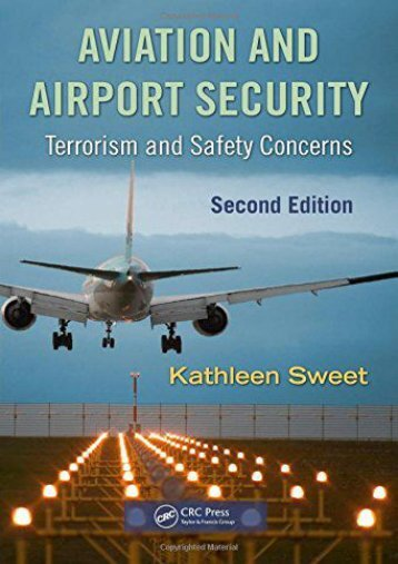 [Free] Donwload Aviation and Airport Security: Terrorism and Safety Concerns, Second Edition -  For Ipad - By Kathleen Sweet