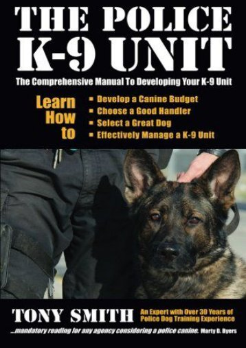 Download Ebook The Police K-9 Unit: The Comprehensive Manual To Developing Your K-9 Unit -  For Ipad - By Tony Smith