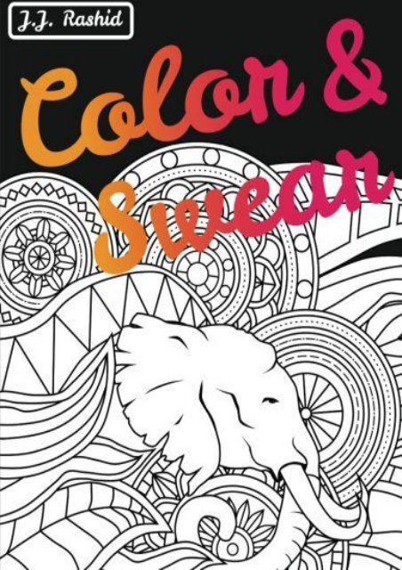 Unlimited Read And Download Color Swear (Blackout): A Swear Word Coloring  Book For Adults - Unlimed