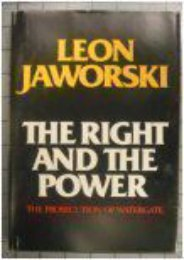 [Free] Donwload The right and the power: The prosecution of Watergate -  Best book - By Leon Jaworski