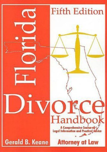 Download Ebook Florida Divorce Handbook: A Comprehensive Source of Legal Information and Practical Advice (Florida Divorce Handbook: A Comprehensive Source of Legal Information   Practical Advice) -  Unlimed acces book - By Gerald B. Keane