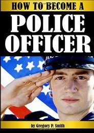 [Free] Donwload How to Become a Police Officer: The Essential Guide to Becoming a Police Officer - ( How to Become a Cop ) -  Unlimed acces book - By Gregory P. Smith