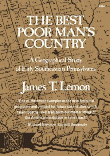 [Free] Donwload The Best Poor Man s Country: A Geographical Study of Early Southeastern Pennsylvania (Norton Library) -  [FREE] Registrer - By James T. Lemon