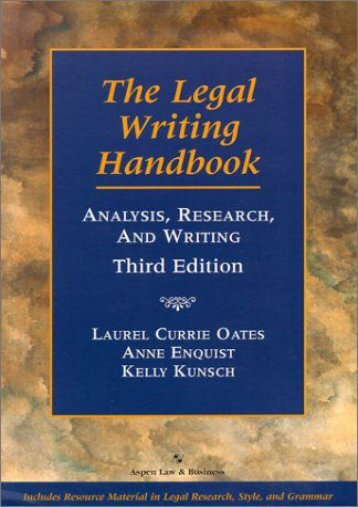 Unlimited Ebook The Legal Writing Handbook: Analysis, Research, and Writing (Legal Research and Writing) -  Online - By Laurel Currie Oates