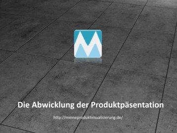 Die Abwicklung der Produktpäsentation - Meine Produktvisualisierung