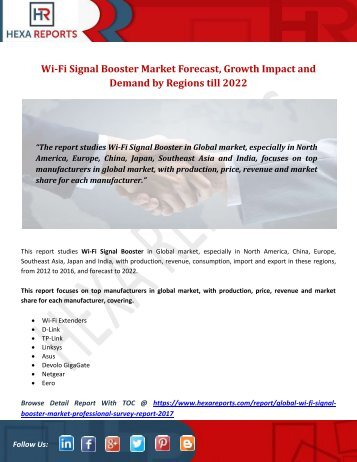 Wi-Fi Signal Booster Market Forecast, Growth Impact and Demand by Regions till 2022