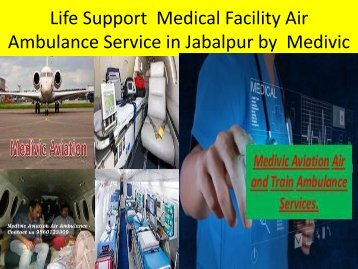 Life Support  Medical Facility Air Ambulance Service in Jabalpur