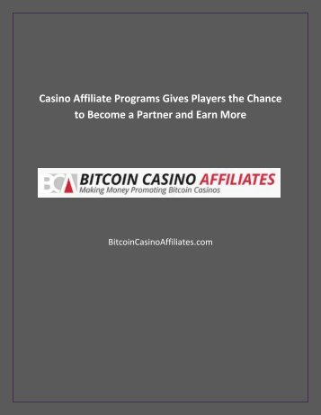 Casino Affiliate Programs Gives Players the Chance to Become a Partner and Earn More