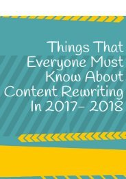 Things Everyone Must Know about Content Rewriting in 2017-2018