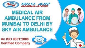 Medical Air Ambulance from Mumbai to Delhi by Sky Air Ambulance
