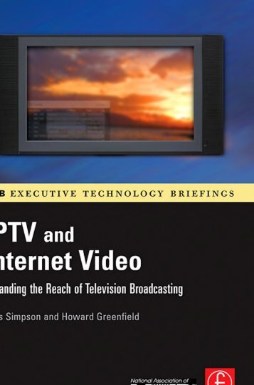 iptv-and-internet-video-expanding-the-reach-of-television-broadcasting-nab-executive-technology-briefings.9780240809540.28628