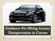 Guidance For Hiring Luxury Transportation in Corona