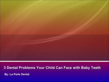 3 Dental Problems Your Child Can Face with Baby Teeth